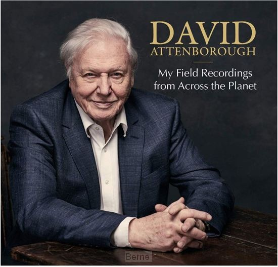 David Attenborough - My field recordings from across the planet (2 cd)