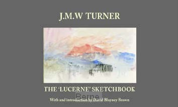 JMW Turner: The Lucerne Sketchbook