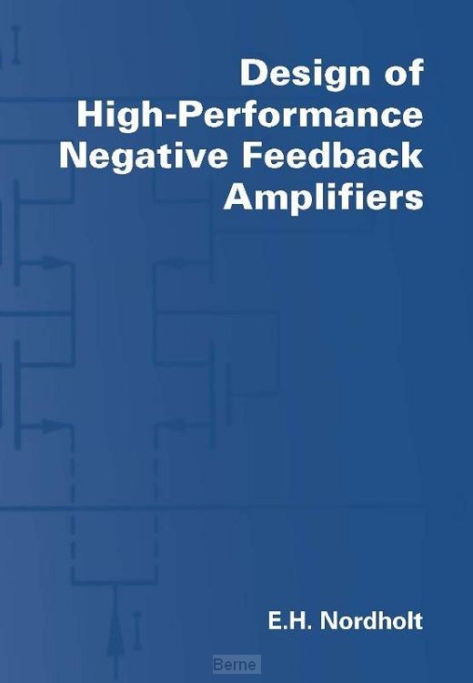 Design of high-performance negative-feedback amplifiers