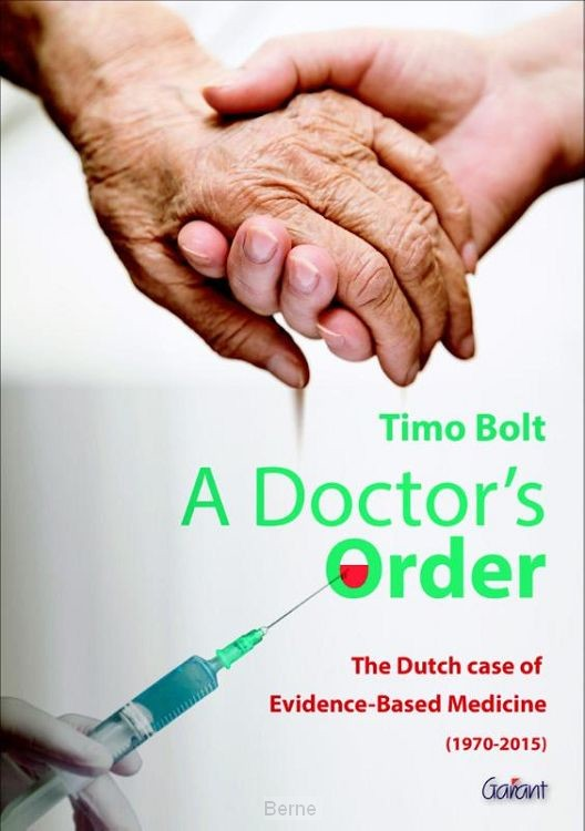 A doctor's order. the dutch case of evidence-based medicine 1970-2015
