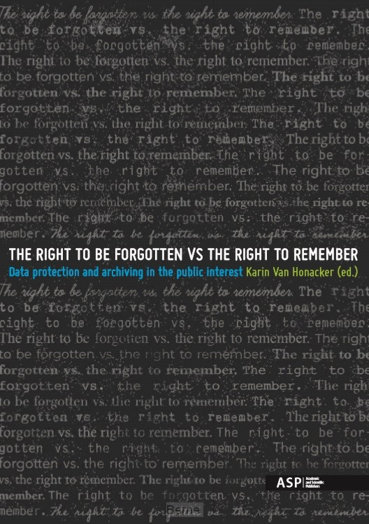 The right to be forgotten vs the right to remember