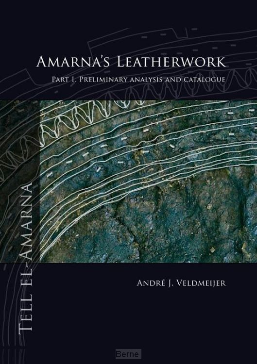 Amarna's leatherwork / part I. Preliminary analysis and catalogue