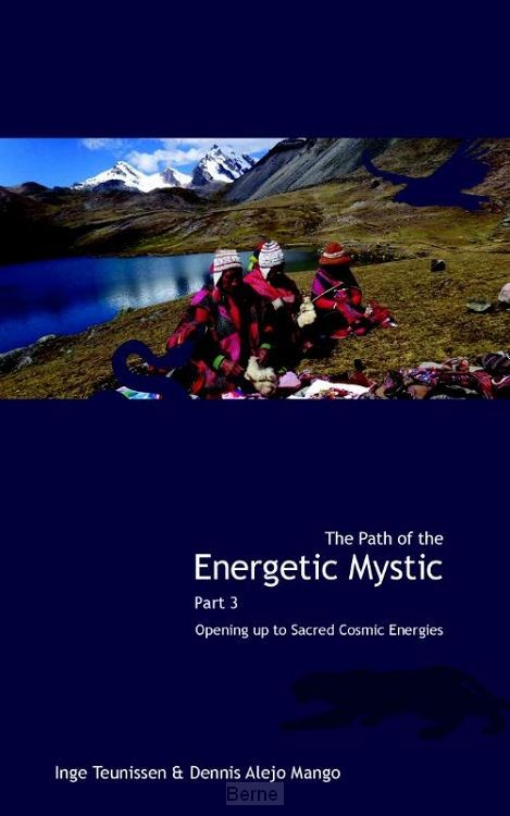 The path of the energetic mystic / 3 Opening up to sacred cosmic energies